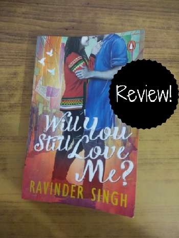 Book review of Ravinder Singh's 'Will You Still Love Me?'