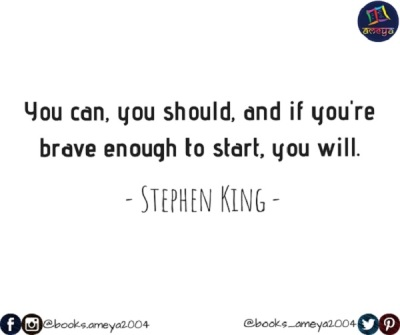 Stephen King's quote about can, should and courage